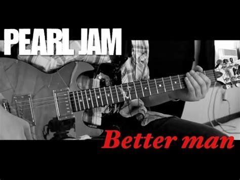 """better Man"" Pearl Jam (guitar Cover) Youtube"