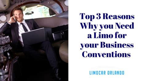 Top Three Reasons Why Dino Limo Car Transportation Going To Business Conventions In