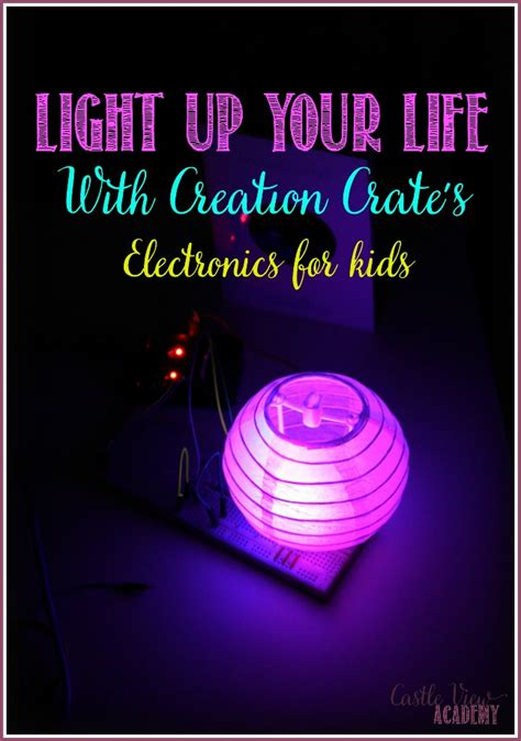 light up your life light up your life with creation crate castle view academy