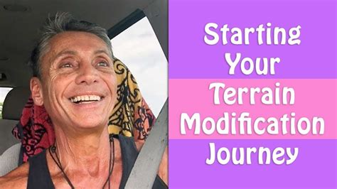 Modification Journey by Starting Your Terrain Modification Journey Dr Robert