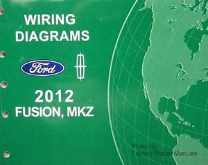 2012 Ford Fusion And Lincoln Mkz Electrical Wiring