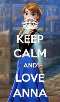 Keep Calm and Love Anna Frozen