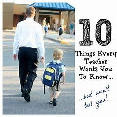 10 Things Every Teacher Wants You To Know  Want You And Teaching