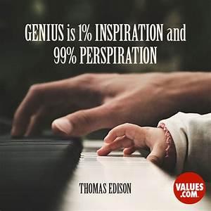 """""""Genius is 1%... Perspiration Quotes"""