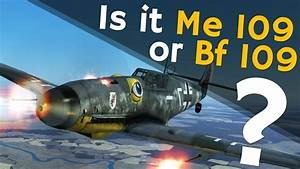 Is It Me 109 Or Bf 109  The Definite Answer