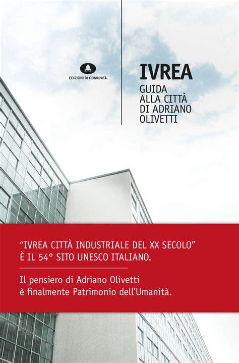 librerie ivrea ivrea guida alla citt 224 di adriano olivetti m peroni