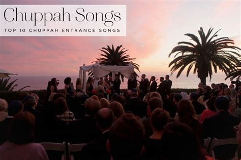 chuppah entrance songs archives smashing the glass wedding blog