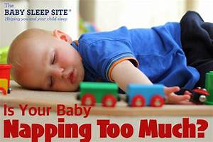 Baby or Toddler Is Napping Too Much?