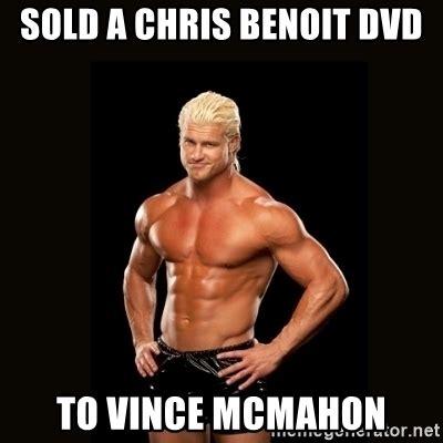 Chris Benoit Memes - sold a chris benoit dvd to vince mcmahon dolph ziggler meme generator