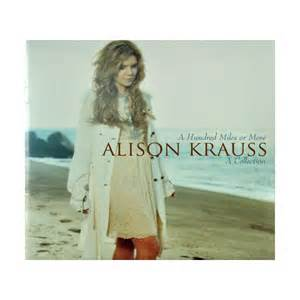 cd a hundred or more a collection alison krauss mast store