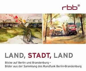 Stadt Und Land Wohnungen Berlin : land stadt land blicke auf berlin und brandenburg ~ Eleganceandgraceweddings.com Haus und Dekorationen