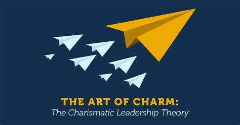art  charm  charismatic leadership theory