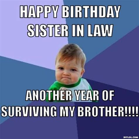 Happy Birthday Sister Meme - happy birthday sister in law quotes quotesgram