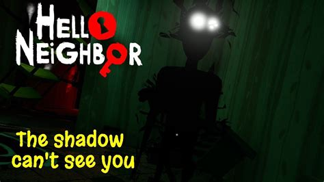hello neighbor how the shadow can t see you