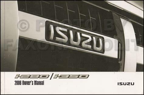 free car repair manuals 2006 isuzu i 280 user handbook 2006 isuzu i280 and i350 pickup truck owner s manual original