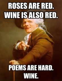 Roses are red wine is also red - Jokes, Memes & Pictures