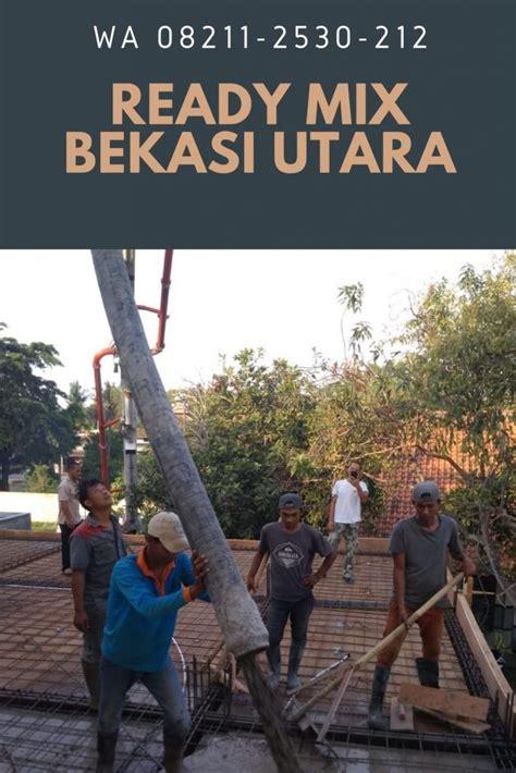 Alfian beton adalah supplier beton cor sering disebut juga dengan istilah harga ready mix jabodetabek februari 2019: WA 08211-2530212 Harga Beton Ready mix Bekasi Utara