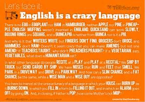 English is a crazy language (and this is the properly