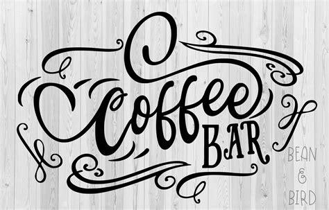Free coffee is my best friend svg cut file $ 0.00. Coffee Bar - SoFontsy