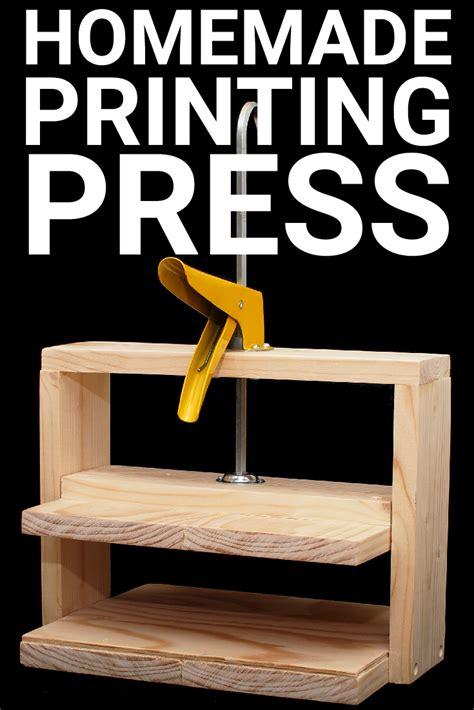 simple homemade printing press makifycom