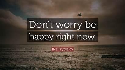 Worry Happy Don Right Quote Ilya Bryzgalov