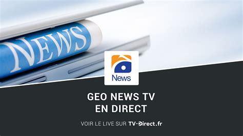 Live Geo News Mobile by Geo News Live Tv Direct Regarder Le Live Sur