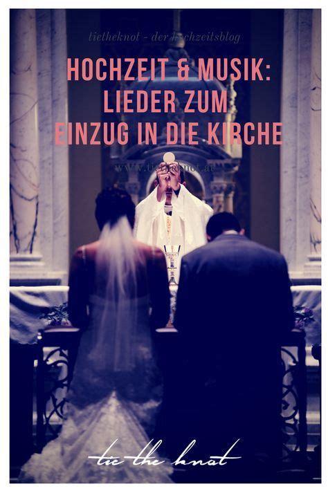 lieder zum einzug  die kirche hochzeitslieder fuer die