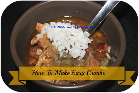 how to make gumbo how to make easy gumbo a mitten full of savings