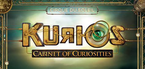 cirque du soleil cabinet of curiosities kurios cabinet of curiosities by cirque du soleil