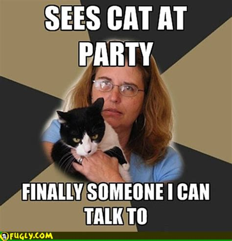 Cat Meme Ladies - cat lady likes to party fugly