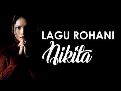 Kumpulan Lagu Rohani Terbaru Nikita Natasya Youtube