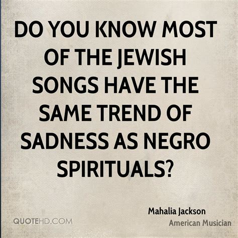 He is an american author that was born on october 26, 1911. Mahalia Jackson Quotes | QuoteHD