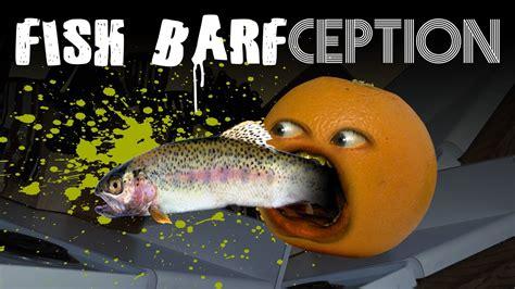 annoying orange fish barfception shocktober youtube