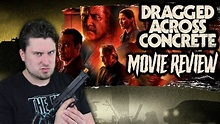 Dragged Across Concrete (2018) - Movie Review - YouTube