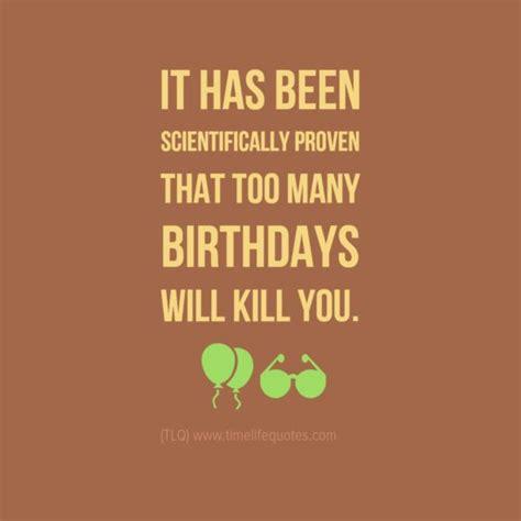 funny happy birthday quotes    friend