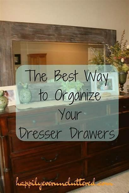 Organize Drawers Dresser Way Clothes Organizing Organization