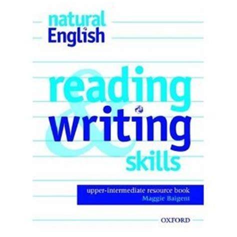 Natural English Reading And Writing Skills Resource Book Upperintermediate Level  Free Ebooks