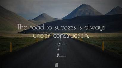 Success Quotes Road Construction Under Always Wallpapers