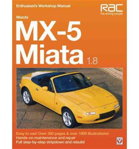 car service manuals pdf 2011 mazda miata mx 5 electronic toll collection mazda mx 5 miata 1 8 enthusiast s workshop manual sagin workshop car manuals repair books