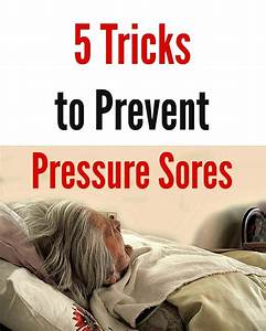 5 tricks to prevent pressure sores live a green for Best mattress to prevent bed sores