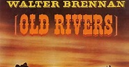 el Rancho: Old Rivers - Walter Brennan (1962)