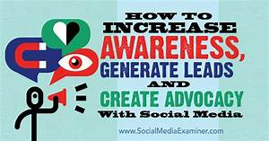 How To Increase Awareness  Generate Leads And Create