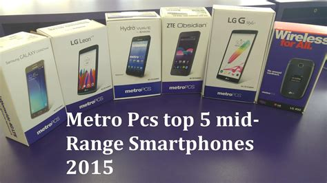 metro pcs new phones metro pcs top 5 mid range smartphones 2015