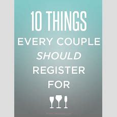 10 Things Every Couple Should Register For  Wedding Ideas  Pinterest  Other, Wedding And Couple