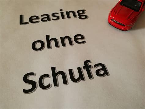 auto mietkauf ohne schufa lll auto leasing ohne schufa bietet einen passablen ausweg