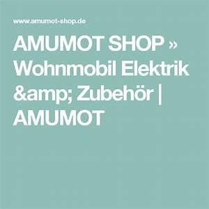 Wohnmobil Selbstausbau Elektrik : amumot shop wohnmobil elektrik zubeh r amumot bus ~ Jslefanu.com Haus und Dekorationen