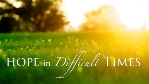 hope  difficult times