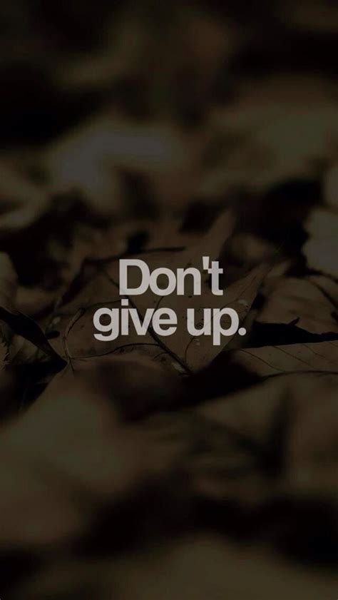 motivational iphone wallpaper don t give up iphone motivational wallpaper quotes