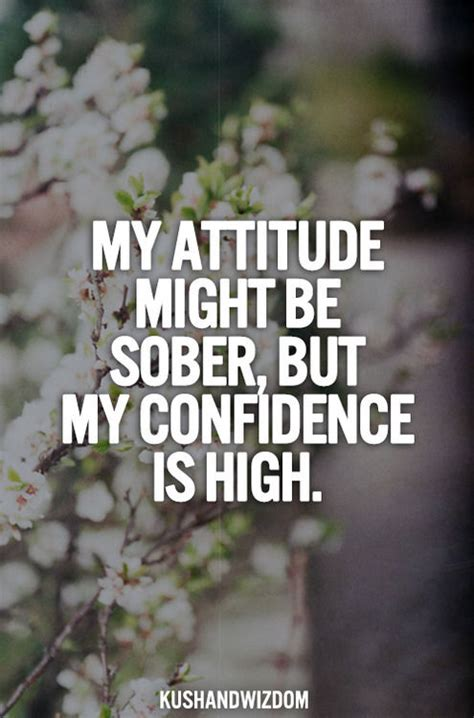 attitude   sober   confidence  high