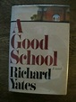 A Good School - Richard Yates - Rare 1978 1st Edition ...
